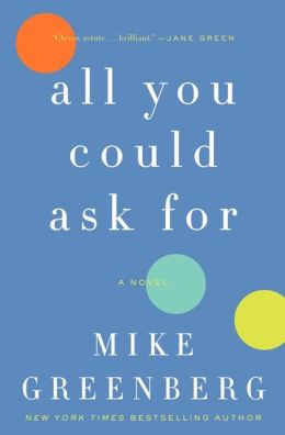 all you could ask for mike greenberg book review